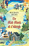The Mad Monk Of Gidleigh: (Knights Templar 14) (Knights Templar Mysteries)