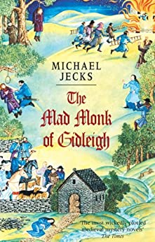 The Mad Monk Of Gidleigh: (Knights Templar 14) (Knights Templar Mysteries) by [Jecks, Michael]