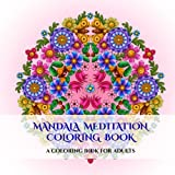 Mandala Meditation Coloring Book: A mandala meditation coloring book with mandala coloring pages: Includes mandala flowers and butterflies, mandala ... designs, and abstract mandala pages: Volume 1