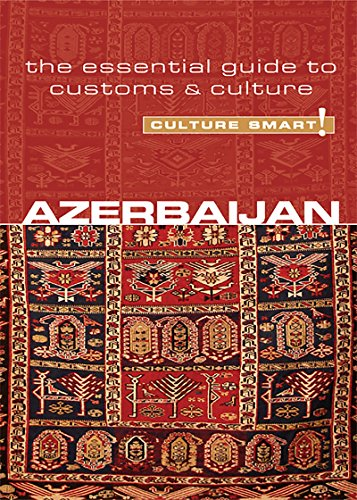 Azerbaijan - Culture Smart!: The Essential Guide to Customs & Culture (English Edition)