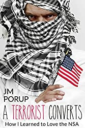 A Terrorist Converts (Book Two): How I Learned to Love the NSA (English Edition)