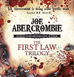 The First Law Trilogy Boxed Set: The Blade Itself, Before They Are Hanged, Last Argument of Kings (English Edition) par [Abercrombie, Joe]