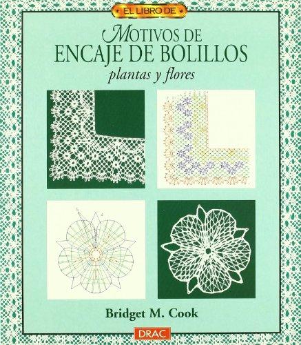 El libro de MOTIVOS DE ENCAJE DE BOLILLOS. PLANTAS Y FLORES