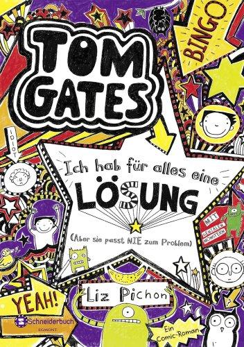 Tom Gates, Band 05: Ich hab für alles eine Lösung - aber sie passt ...
