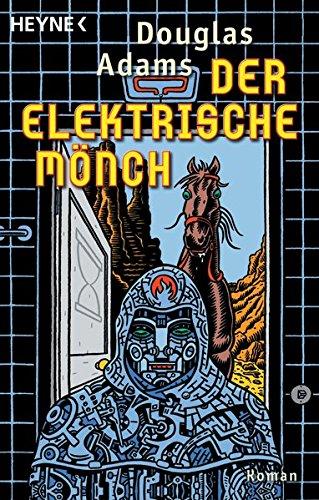 Buchcover Der Elektrische Mönch: Dirk Gently's Holistische Detektei Roman (Die Dirk-Gently-Serie, Band 1)