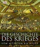 Die Geschichte des Krieges: Vom Altertum bis heute. - Saul David