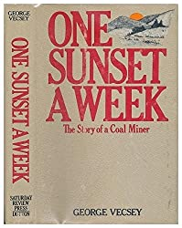 One Sunset a Week: The Story of a Coal Miner by George Vecsey (1974-06-02)