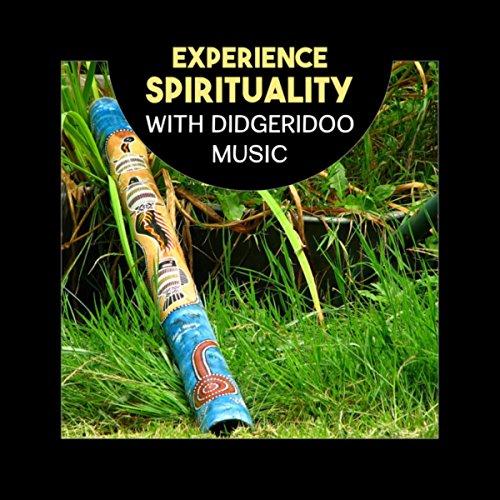 Experience Spirituality with Didgeridoo Music