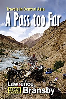 A Pass Too Far: Travels in Central Asia (English Edition) de [Bransby, Lawrence]