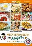 MIXtipp Mediterranean Recipes (british english): Cooking with the Thermomix TM5 und TM31 (Kochen mit dem Thermomix) (English Edition)