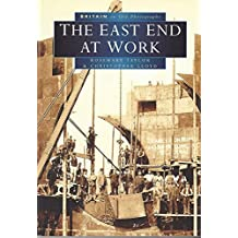 The East End at Work in Old Photographs (Britain in Old Photographs)