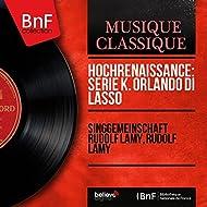 Hochrenaissance: Serie K. Orlando di Lasso (Mono Version)