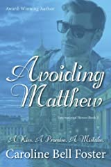 Avoiding Matthew (International Heroes Book 3) Kindle Edition