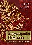 Encyclopédie du Dim-Mak : Les points vitaux selon la tradition chinoise