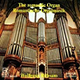 The Romantic Organ by Wolfgang Rubsam (1990-04-01)