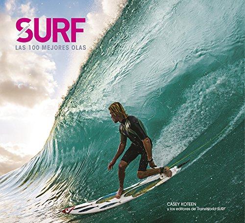 Surf. Las 100 mejores olas (Ocio y deportes) por Casey Koteen