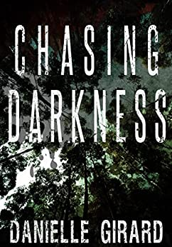 Chasing Darkness (A Taut Psychological Thriller) (English Edition)