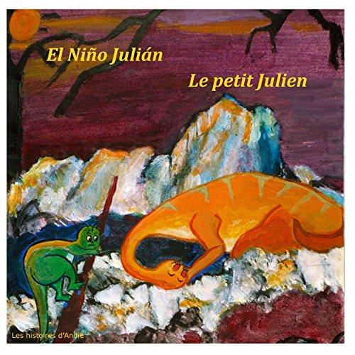 El Niño Julián - Le petit Julien: Un cuento bilingüe para niños - Livre bilingue pour enfants