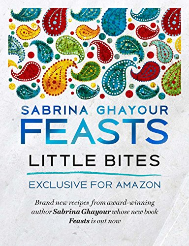 Feasts: Little Bites: 12 free and exclusive new recipes from the bestselling author of Persiana