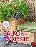 Balkon-Projekte: für Selbermacher