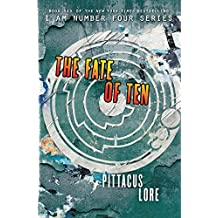 The Fate of Ten (Lorien Legacies) by Pittacus Lore (2015-09-01)