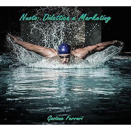 Nuoto:didattica E Marketing