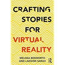 Crafting Stories for Virtual Reality (English Edition)
