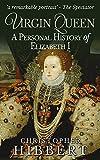 The Virgin Queen: A Personal History of Elizabeth I
