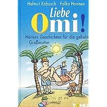 Liebe Omi! (Tomus - Geschenk (Endlich...)bücher)