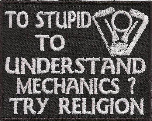 Preisvergleich Produktbild To Stupid understand Mechanics try Religion, Mechaniker Biker Aufnäher