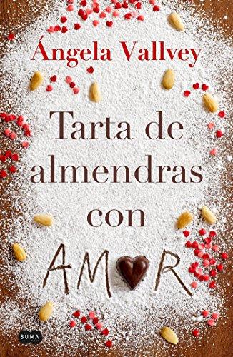 TARTA DE ALMENDRAS CON AMOR DE VALLVEY, ANGELA. ED. SUMA DE LETRAS, 2017, IDIOMA: CASTELLANO