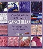 Manual De Todas Las Técnicas De Ganchillo (Ilustrados / Labores)