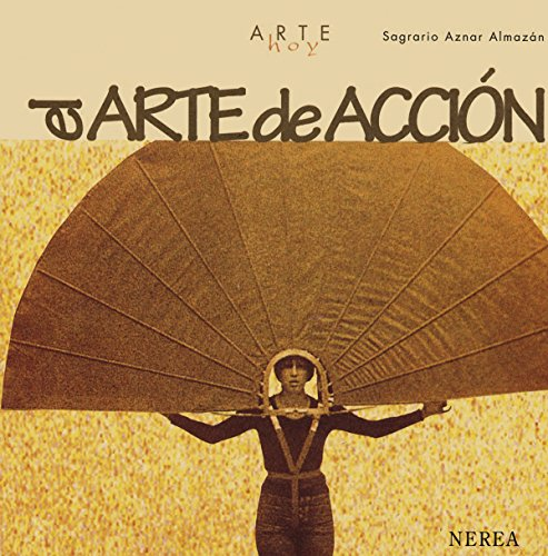 El arte de acción (Arte Hoy nº 7) por Sagrario Aznar
