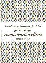 Cuaderno práctico de ejercicios para una comunicación eficaz par Beltrán Pueyo