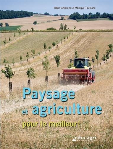 Paysage et agriculture pour le meilleur ! par Régis Ambroise