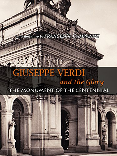 Giuseppe Verdi and the Glory - The Monument of the Centennial
