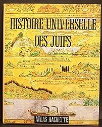 Histoire universelle des Juifs : De la Genèse à la fin du XXe siècle