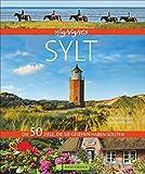 Highlights Sylt: Die 50 Ziele, die Sie gesehen haben sollten. Ein Bildband- Reiseführer für die schöne Nordseeinsel Sylt mit besondern Zielen für den Sommerurlaub