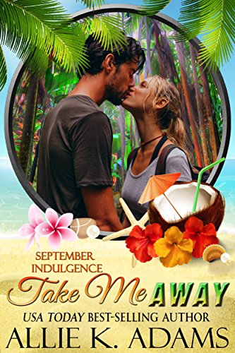 take-me-away-a-september-indulgence-an-indulgences-novella-book-10-english-edition