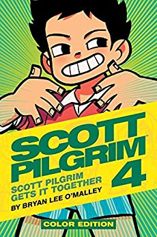 Scott Pilgrim (of 6) Vol. 4: Scott Pilgrim Gets It Together - Color Edition by [O'Malley, Bryan]