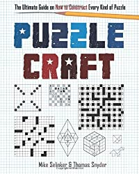 Puzzlecraft: The Ultimate Guide on How to Construct Every Kind of Puzzle by Mike Selinker (2013-04-02)