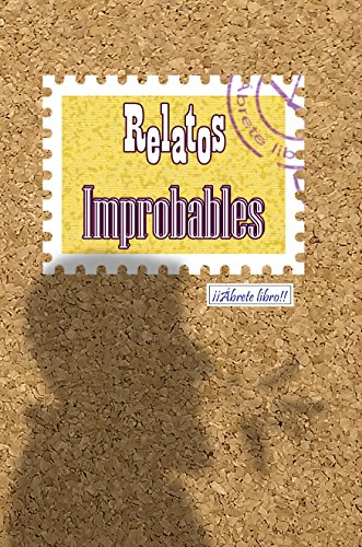 Relatos improbables por Jilguero