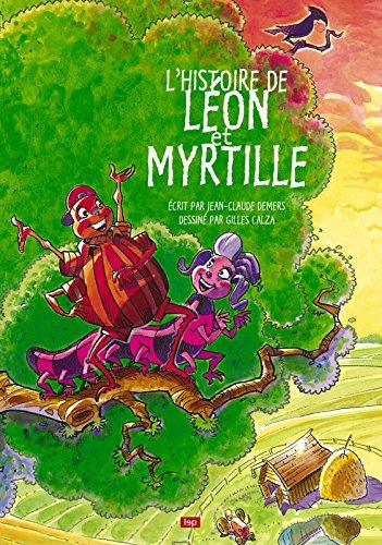 L'histoire de Léon et Myrtille par Jean-Claude Demers