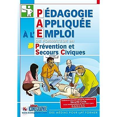 Livre Pédagogie Appliquée à l'Emploi de Formateur en Prévention et Secours Civiques