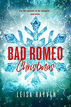 Bad Romeo Christmas: A Starcrossed Anthology (English Edition) von [Rayven, Leisa]