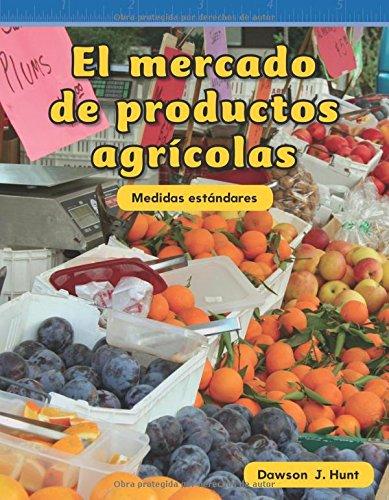 El Mercado de Productos Agricolas (Farmers Market) (Spanish Version) (Nivel 2 (Level 2)) (Mathematics Readers Level 2) por Dawson Hunt