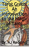 Tarot Gratis: An Introduction to the Magic of Tarot