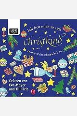 Ich freu mich so aufs Christkind: 12 neue Weihnachtsgeschichten Audio CD