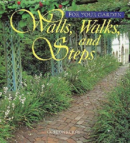 Walls, Walks, and Steps (For Your Garden)