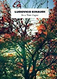 Ludovico Einaudi: In a Time Lapse -- alle Songs des aktuellen Albums arrangiert für Klavier [Musiknoten]